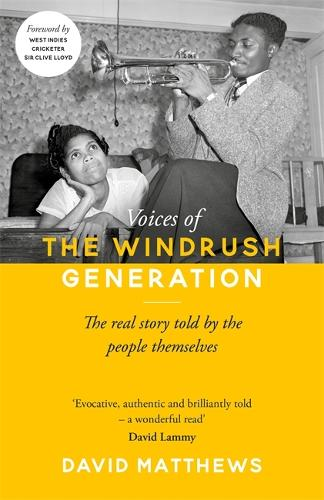 Voices of the Windrush Generation: The real story told by the people themselves (Hardback)