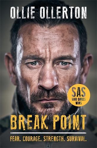 Break Point: SAS: Who Dares Wins Host's Incredible True Story (Hardback)