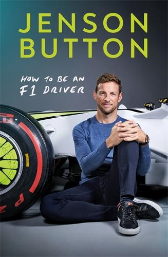 How To Be An F1 Driver: My Guide To Life In The Fast Lane (Hardback)