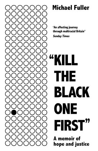 """""""Kill The Black One First"""": A memoir of hope and justice (Paperback)"""