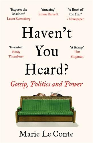Haven't You Heard?: Gossip, Politics and Power (Paperback)