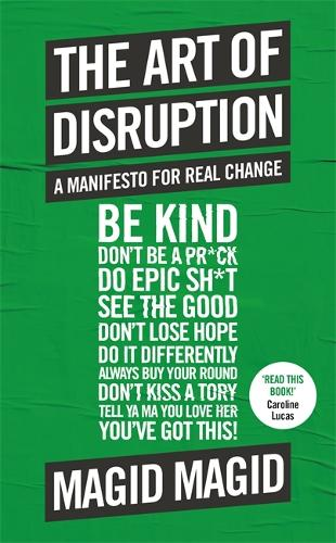 The Art of Disruption: A Manifesto For Real Change (Hardback)