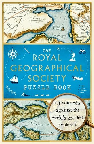 The Royal Geographical Society Puzzle Book: Pit your wits against the world's greatest explorers (Paperback)