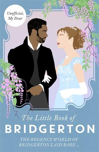 The Little Book of Bridgerton: The Unofficial Guide to the Hit TV Series (Hardback)