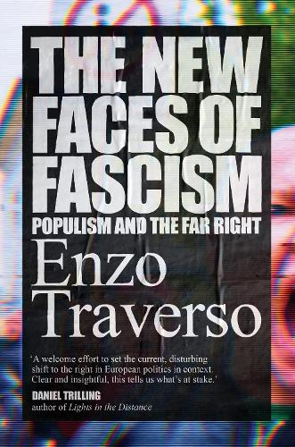 The New Faces of Fascism: Populism and the Far Right (Hardback)