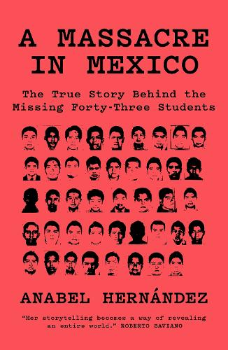 A Massacre in Mexico: The True Story Behind the Missing Forty Three Students (Paperback)