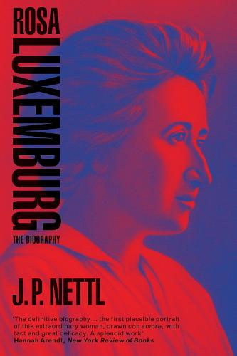 Rosa Luxemburg: The Biography (Paperback)