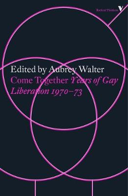 Come Together: Years of Gay Liberation - Radical Thinkers (Paperback)