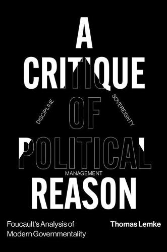 Foucault's Analysis of Modern Governmentality: A Critique of Political Reason (Hardback)