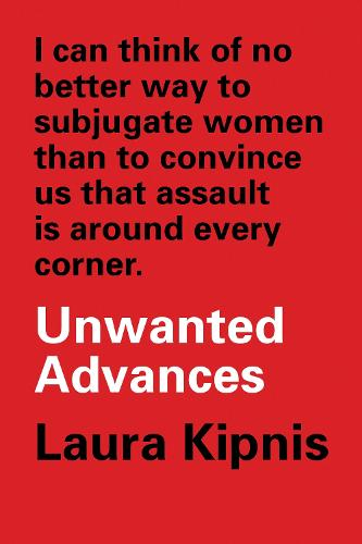 Unwanted Advances: Sexual Paranoia Comes to Campus (Paperback)