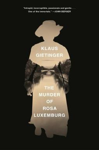 The Murder of Rosa Luxemburg (Hardback)