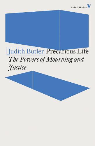 Precarious Life: The Powers of Mourning and Violence - Radical Thinkers (Paperback)