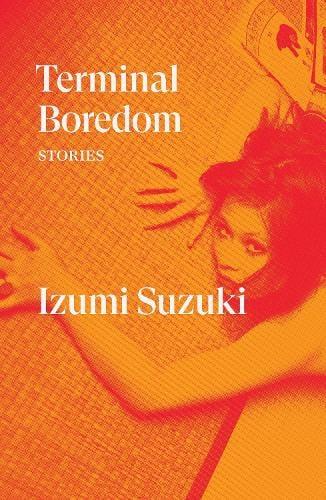 Terminal Boredom: Stories (Paperback)