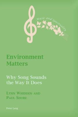 Environment Matters: Why Song Sounds the Way It Does - Music and Spirituality 8 (Paperback)