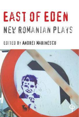 East of Eden: New Romanian Plays - Carysfort Press Ltd. (Paperback)