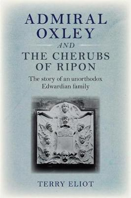 Admiral Oxley and the Cherubs of Ripon (Paperback)