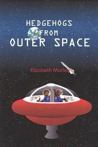 Hedgehogs from Outer Space - paperback colour (Paperback)