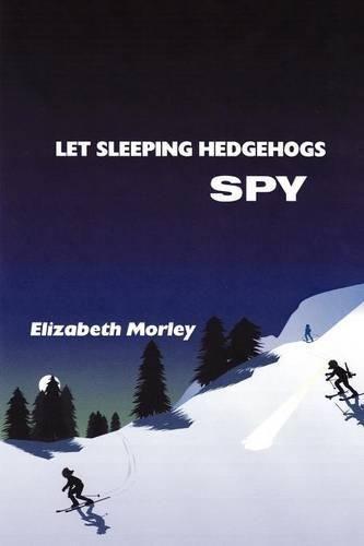 Let Sleeping Hedgehogs Spy - paperback colour (Paperback)