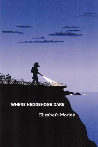 Where Hedgehogs Dare - paperback colour (Paperback)
