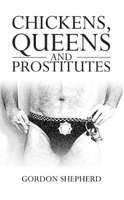 Chickens, Queens and Prostitutes (Hardback)