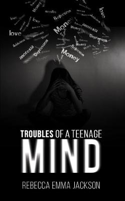 Troubles of a Teenage Mind (Paperback)