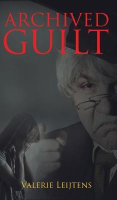 Archived Guilt (Hardback)