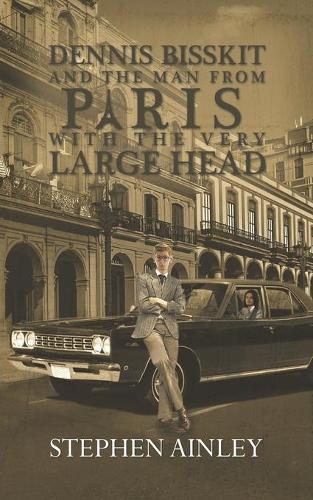 Dennis Bisskit and The Man From Paris With the Very Large Head (Paperback)