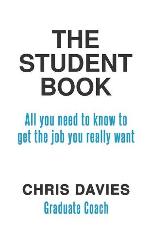 The Student Book: All you need to know to get the job you really want (Paperback)