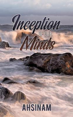 Inceptions of Our Minds (Paperback)