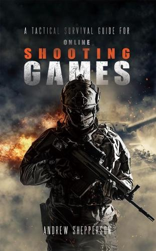 A tactical survival guide for online shooting games. (Paperback)