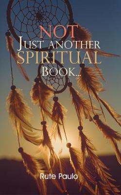 Not Just Another Spiritual Book... (Paperback)