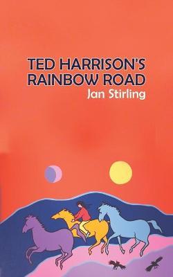 Ted Harrison's Rainbow Road (Paperback)