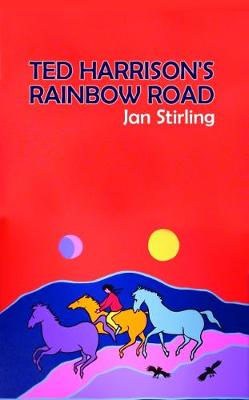 Ted Harrison's Rainbow Road (Hardback)