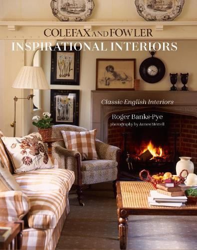 Inspirational Interiors: Classic English Interiors from Colefax and Fowler (Hardback)