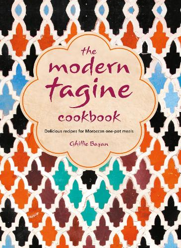 The Modern Tagine Cookbook: Delicious Recipes for Moroccan One-Pot Meals (Hardback)