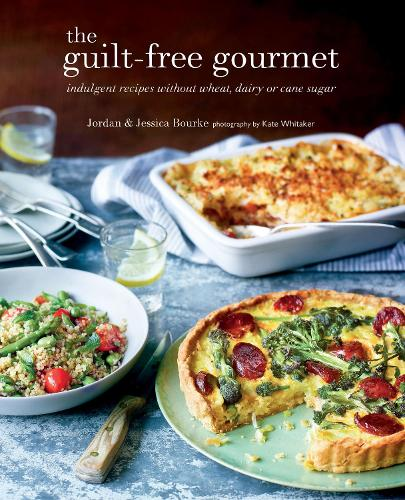 The Guilt-free Gourmet: Indulgent Recipes without Wheat, Dairy or Cane Sugar (Hardback)