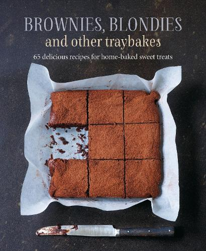 Brownies, Blondies and Other Traybakes: 65 Delicious Recipes for Home-Baked Sweet Treats (Hardback)
