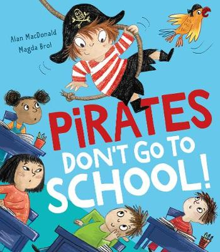 Pirates Don't Go to School! (Hardback)