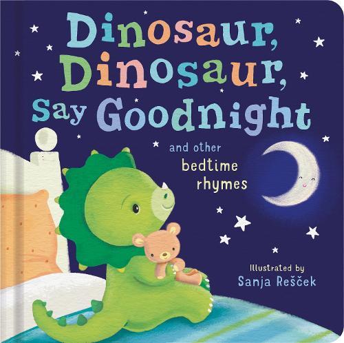 Dinosaur, Dinosaur, Say Goodnight (Board book)