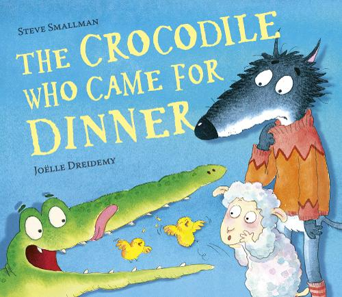The Crocodile Who Came for Dinner - The Lamb Who Came For Dinner (Hardback)