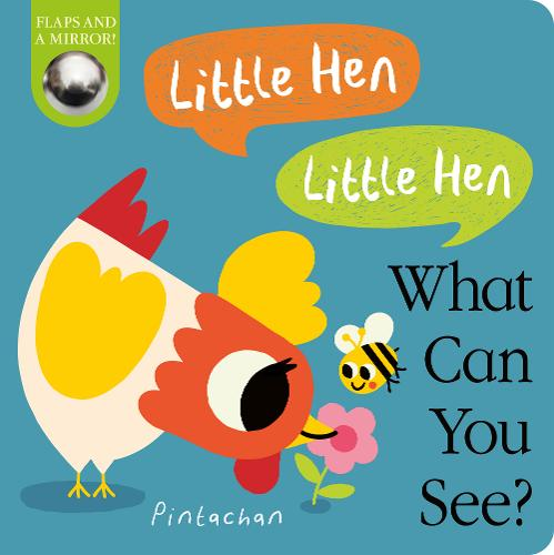 Little Hen! Little Hen! What Can You See? - What Can You See? 1 (Board book)
