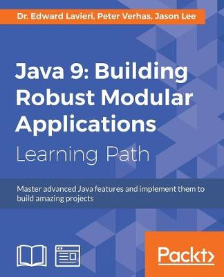 Java 9: Building Robust Modular Applications (Paperback)