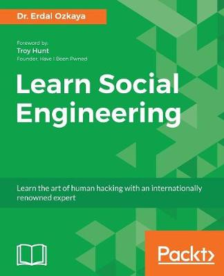 Learn Social Engineering: Learn the art of human hacking with an internationally renowned expert (Paperback)