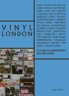 Vinyl London: A Guide to Independent Record Shops - The London Series (Paperback)