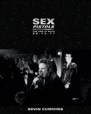 Sex Pistols: The End is Near 25.12.77 (Hardback)