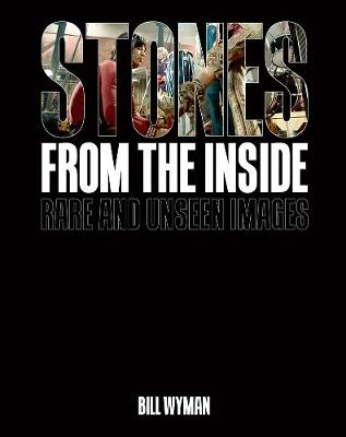 Stones From the Inside: Rare and Unseen Images (Hardback)