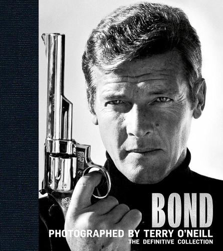 Bond: Photographed by Terry O'Neill: The Definitive Collection (Hardback)