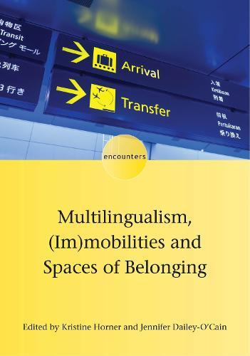 Multilingualism, (Im)mobilities and Spaces of Belonging - Encounters (Hardback)