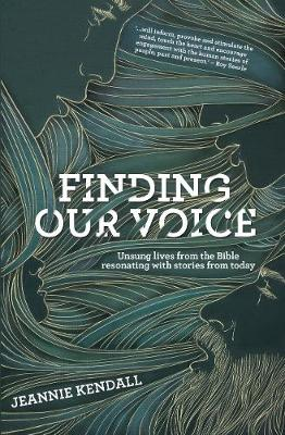 Finding Our Voice: Unsung Lives from the Bible Resonating with Stories from Today (Paperback)