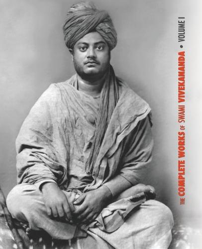The Complete Works of Swami Vivekananda, Volume 1: Addresses at the Parliament of Religions, Karma-Yoga, Raja-Yoga, Lectures and Discourses - Great Master (Paperback)